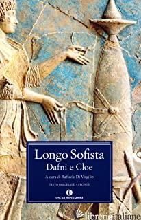 DAFNI E CLOE - LONGO SOFISTA; DI VIRGILIO R. (CUR.)