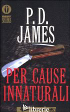 PER CAUSE INNATURALI - JAMES P. D.