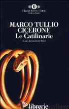 CATILINARIE. TESTO ORIGINALE A FRONTE (LE) - CICERONE MARCO TULLIO; RISARI E. (CUR.)