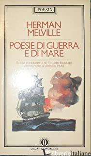 POESIE DI GUERRA E DI MARE. TESTO INGLESE A FRONTE - MELVILLE HERMAN