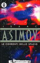 CORRENTI DELLO SPAZIO (LE) - ASIMOV ISAAC