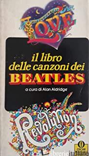 LIBRO DELLE CANZONI DEI BEATLES (IL) - ALDRIDGE ALAN