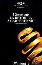 RETORICA A GAIO ERENNIO (LA) - CICERONE MARCO TULLIO