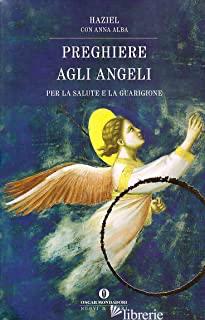 PREGHIERE AGLI ANGELI. IL NOSTRO ANGELO CUSTODE - HAZIEL