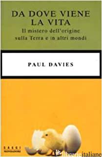 DA DOVE VIENE LA VITA - DAVIES PAUL
