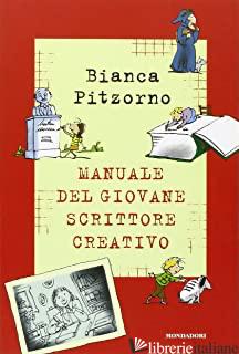 MANUALE DEL GIOVANE SCRITTORE CREATIVO (IL) - PITZORNO BIANCA