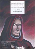 FURIA DI EYMERICH (LA) - EVANGELISTI VALERIO; MATTIOLI FRANCESCO