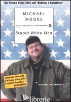 STUPID WHITE MEN - MOORE MICHAEL