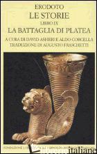 STORIE. LIBRO 9°: LA BATTAGLIA DI PLATEA. TESTO GRECO A FRONTE (LE) - ERODOTO; ASHERI D. (CUR.); CORCELLA A. (CUR.)
