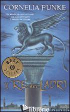 RE DEI LADRI (IL) - FUNKE CORNELIA