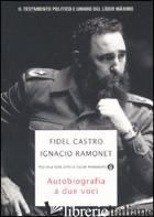AUTOBIOGRAFIA A DUE VOCI - CASTRO FIDEL; RAMONET IGNACIO