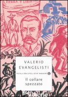 COLLARE SPEZZATO (IL) - EVANGELISTI VALERIO