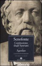 COSTITUZIONE DEGLI SPARTANI-AGESILAO. TESTO GRECO A FRONTE - SENOFONTE; D'ALESSANDRO G. (CUR.)