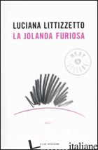 JOLANDA FURIOSA (LA) - LITTIZZETTO LUCIANA