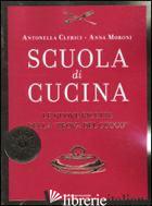 SCUOLA DI CUCINA - CLERICI ANTONELLA; MORONI ANNA