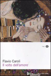 VOLTO DELL'AMORE (IL) - CAROLI FLAVIO
