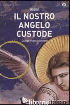 NOSTRO ANGELO CUSTODE. QUANDO E COME INCONTRARLO (IL) - HAZIEL