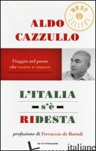ITALIA S'E' RIDESTA. VIAGGIO NEL PAESE CHE RESISTE E RINASCE (L') - CAZZULLO ALDO