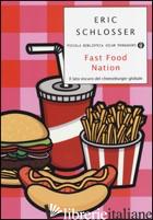 FAST FOOD NATION. IL LATO OSCURO DEL CHEESEBURGER GLOBALE - SCHLOSSER ERIC