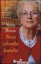 NOVE COLOMBE BIANCHE - BROSIO ANNA