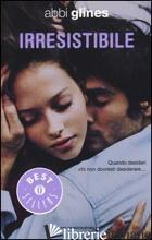 IRRESISTIBILE - GLINES ABBI