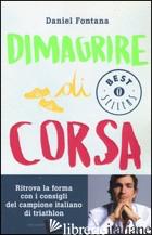 DIMAGRIRE DI CORSA - FONTANA DANIEL; CASIRAGHI E. (CUR.)