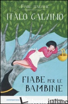 FIABE PER LE BAMBINE. FIABE ITALIANE - CALVINO ITALO