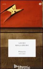 POESIE (1972-2015) - BALLERINI LUIGI; CAVATORTA B. (CUR.)