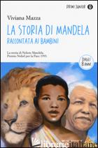 STORIA DI MANDELA RACCONTATA AI BAMBINI (LA) - MAZZA VIVIANA