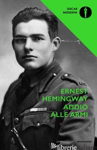 ADDIO ALLE ARMI - HEMINGWAY ERNEST
