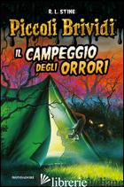 CAMPEGGIO DEGLI ORRORI. PICCOLI BRIVIDI (IL) - STINE ROBERT L.