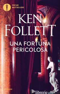 FORTUNA PERICOLOSA (UNA) - FOLLETT KEN