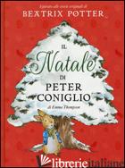 NATALE DI PETER CONIGLIO. EDIZ. A COLORI (IL) - THOMPSON EMMA