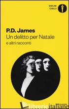 DELITTO PER NATALE E ALTRI RACCONTI (UN) - JAMES P. D.