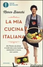 MIA CUCINA ITALIANA. DAL TRENTINO ALLA SICILIA: LE RICETTE DELLA NOSTRA TRADIZIO - BIANCHI MARCO