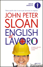 ENGLISH AL LAVORO - SLOAN JOHN PETER; PEDRONI S. (CUR.); RIGG J. (CUR.)