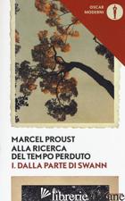 ALLA RICERCA DEL TEMPO PERDUTO. VOL. 1: DALLA PARTE DI SWANN - PROUST MARCEL; DE MARIA L. (CUR.)