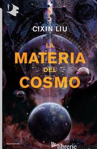 MATERIA DEL COSMO (LA) - CIXIN LIU