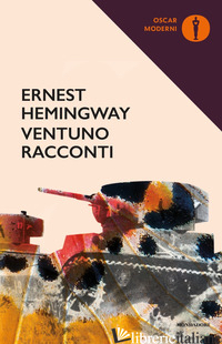 VENTUNO RACCONTI - HEMINGWAY ERNEST
