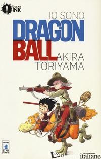 IO SONO DRAGON BALL. VOL. 1 - TORIYAMA AKIRA