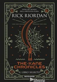 LIBRO SEGRETO. THE KANE CHRONICLES (IL) - RIORDAN RICK