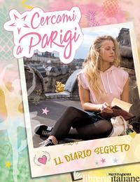 CERCAMI A PARIGI. IL DIARIO SEGRETO - AA.VV.