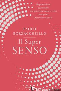 SUPER SENSO (IL) - BORZACCHIELLO PAOLO