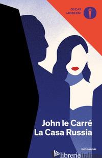 CASA RUSSIA (LA) - LE CARRE' JOHN
