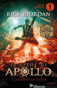 LABIRINTO DI FUOCO. LE SFIDE DI APOLLO (IL). VOL. 3 - RIORDAN RICK