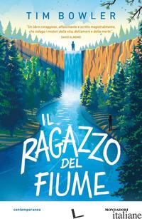 RAGAZZO DEL FIUME (IL) - BOWLER TIM