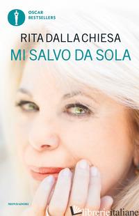 MI SALVO DA SOLA - DALLA CHIESA RITA