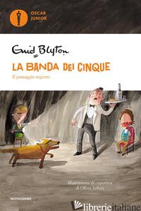 PASSAGGIO SEGRETO. LA BANDA DEI CINQUE (IL). VOL. 4 - BLYTON ENID