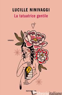 TATUATRICE GENTILE (LA) - NINIVAGGI LUCILLE