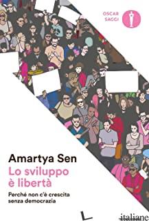 SVILUPPO E' LIBERTA'. PERCHE' NON C'E' CRESCITA SENZA DEMOCRAZIA (LO) - SEN AMARTYA K.